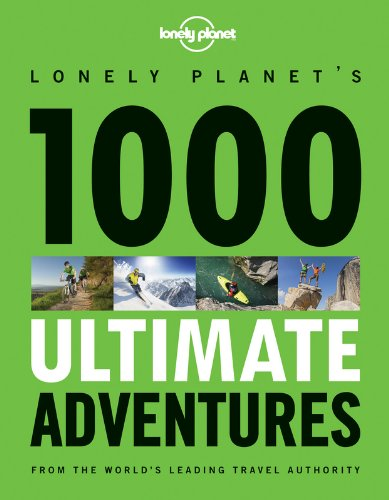 Lonely Planet 1000 Ultimate Adventures (General Reference)