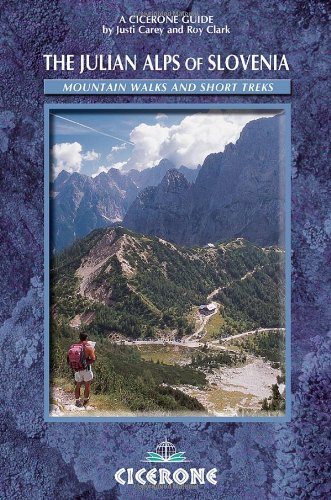 The Julian Alps of Slovenia: Mountain Walks and Short Treks (Cicerone Guides)